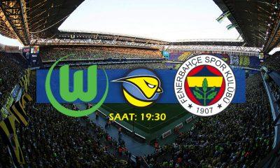 Wolfsburg - Fenerbahçe